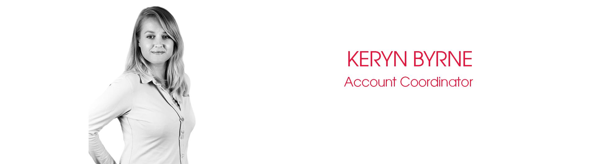 Keryn Byrne Account Coordinator